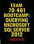 Exam 70-461 Bootcamp: Querying Micros...