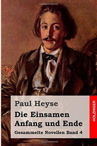 Die Einsamen / Anfang und Ende: Volume 4 (Gesammelte Novellen)