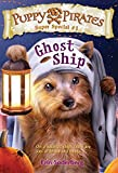 img - for Puppy Pirates Super Special #1: Ghost Ship (A Stepping Stone Book(TM)) book / textbook / text book
