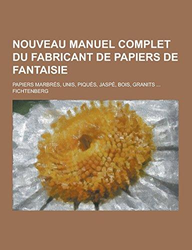 nouveau-manuel-complet-du-fabricant-de-papiers-de-fantaisie-papiers-marbres-unis-piques-jaspe-bois-g
