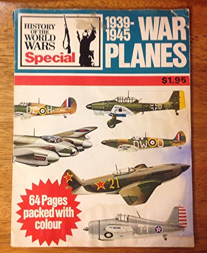 1939-1945 War Planes (Purnell's History of the World Wars Special)