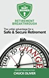 img - for The Baby Boomer Retirement Breakthrough: The Unfair Advantage for a Safe & Secure Retirement book / textbook / text book