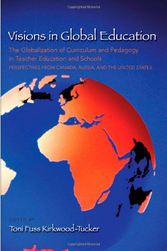 Visions in Global Education: The Globalization of...