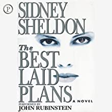 The Best Laid Plans: A Novel Audiobook by Sidney Sheldon Narrated by John Rubenstein