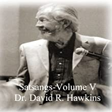 Satsang Series, Volume V Discours Auteur(s) : David R. Hawkins Narrateur(s) : David R. Hawkins