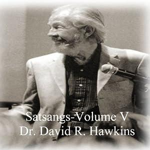 Satsang Series, Volume V | [David R. Hawkins]