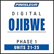 Ojibwe Phase 1, Unit 21-25: Learn to Speak and Understand Ojibwe with Pimsleur Language Programs |  Pimsleur