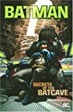 Batman: Secrets of the Batcave (1401213707) by Bob Kane