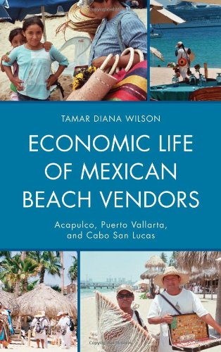 Economic Life of Mexican Beach Vendors: Acapulco, Puerto Vallarta, and Cabo San Lucas