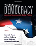 img - for The Challenge of Democracy: American Government in Global Politics (with MindTap Political Science Printed Access Card) (I Vote for Mindtap) book / textbook / text book