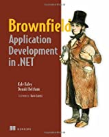 Brownfield Application Development in .Net Front Cover