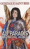 echange, troc Gonzague Saint Bris - Au paradis avec Michael Jackson