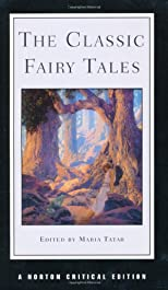 The Classic Fairy Tales (Norton Critical Edition)