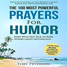 The 100 Most Powerful Prayers for Humor: Start with Self-Talk to Make Others Laugh Hysterically Audiobook by Toby Peterson Narrated by Denese Steele, John Gabriel