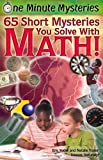 One Minute Mysteries: 65 Short Mysteries You Solve with Math! [Paperback]