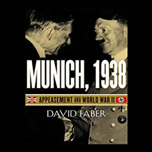 Munich, 1938: Appeasement and World War II | [David Faber]