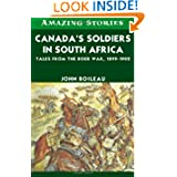 Canada's Soldiers in South Africa: Tales from the Boer War, 1899-1902 (Amazing Stories)