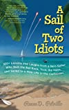 A sail of two idiots : 100 hard-won lessons from a non sailor (and her husband) who quit the rat race and sailed safely to a new life in the Caribbean