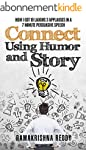 Connect Using Humor and Story: How I...