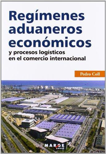 Regímenes aduaneros económicos y procesos logísticos en el comercio internacional (Gestiona)