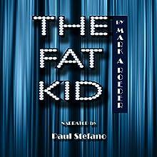 The Fat Kid | Livre audio Auteur(s) : Mark A. Roeder Narrateur(s) : Paul Stefano