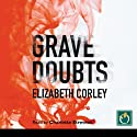 Grave Doubts Audiobook by Elizabeth Corley Narrated by Charlotte Strevens