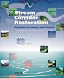 img - for Stream Corridor Restoration: Principles, Processes, and Practices book / textbook / text book