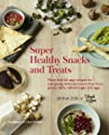 Super Healthy Snacks and Treats - Mor...