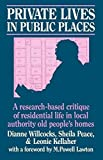 img - for Private Lives in Public Places: Research-based Critique of Residential Life in Local Authority Old People's Homes by Dianne Willcocks (1986-11-20) book / textbook / text book