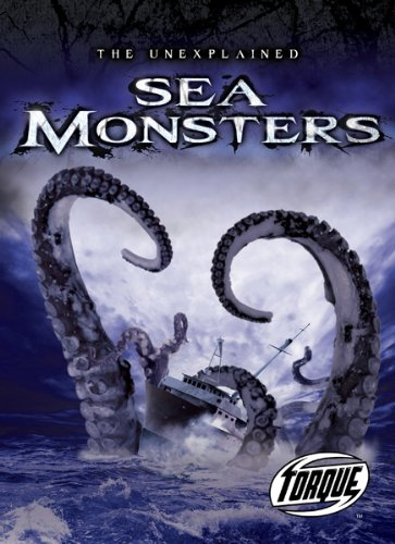 Sea Monsters (Torque Books: The Unexplained) David Schach