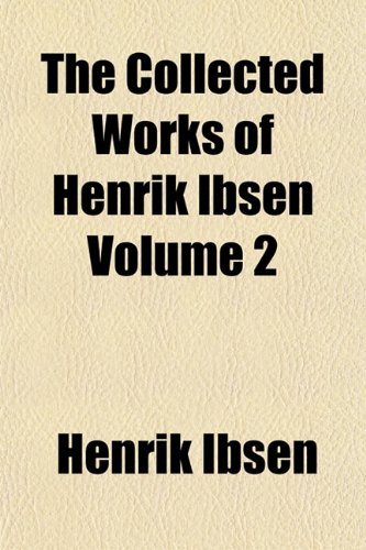 The Collected Works of Henrik Ibsen Volume 2