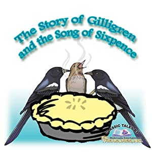 The Story of Gilligren and the Song of Sixpence Audiobook