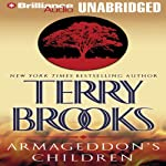 Armageddon's Children: The Genesis of Shannara, Book 1 (       UNABRIDGED) by Terry Brooks Narrated by Dick Hill