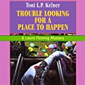 Trouble Looking for a Place to Happen: Laura Fleming, Book 3 (       UNABRIDGED) by Toni L.P. Kelner Narrated by Gayle Hendrix