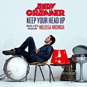 Keep Your Head Up (Rel�ve la t�te) en duo avec Melissa Nkonda