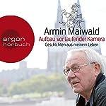 Aufbau vor laufender Kamera: Geschichten aus meinem Leben | Armin Maiwald