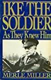 Ike the Soldier (039951483X) by Miller, Merle