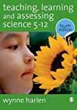 img - for Teaching, Learning and Assessing Science 5 - 12 book / textbook / text book