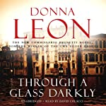 Through a Glass Darkly (       UNABRIDGED) by Donna Leon Narrated by David Colacci