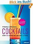 Cocktails: �ber 1000 Drinks mit und o...