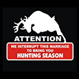 Hunting - We Interrupt This Marriage to Bring You Hunting Season Decal for Cars Trucks Home and More