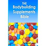 The Bodybuilding Supplements Bibleby Samuel Jones