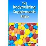 The Bodybuilding Supplements Bibleby Samuel Jones