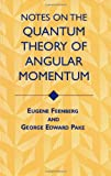 Notes on the Quantum Theory of Angular Momentum (Dover Books on Physics) (0486409236) by Eugene Feenberg
