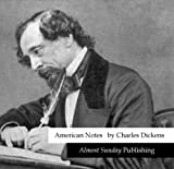 American Notes (by Charles Dickens)