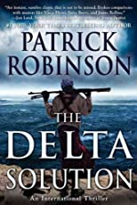 The Delta Solution [ THE DELTA SOLUTION BY Robinson, Patrick ( Author ) May-03-2011