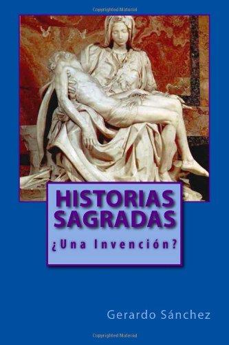 Historias Sagradas: ¿Una Invención?: Volume 1