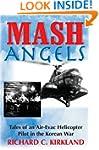 MASH Angels: Tales of an Air-Evac Hel...
