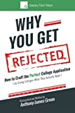 img - for Why You Get Rejected: How to Craft the Perfect College Application (by Giving Colleges What They Actually Want) book / textbook / text book