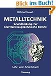 Metalltechnik: Grundbildung F�r Kraft...